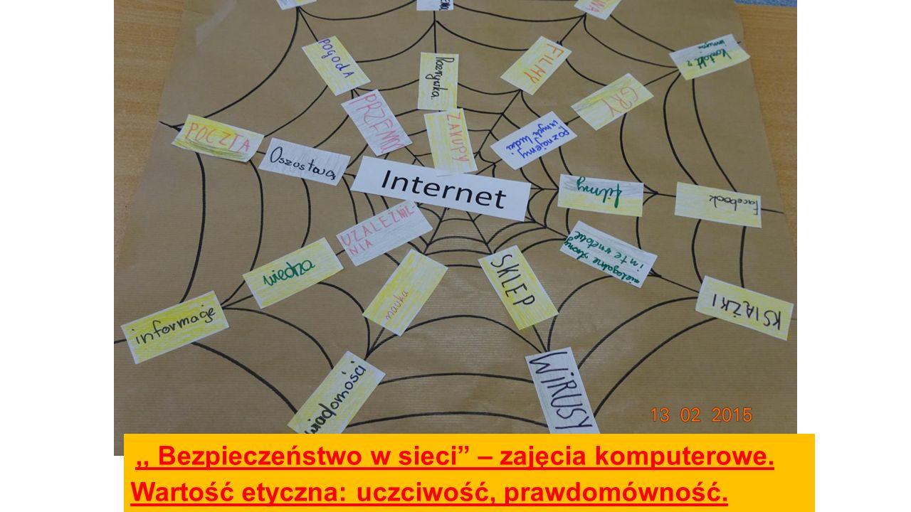 ,, Bezpieczeństwo w sieci – zajęcia komputerowe. Wartość etyczna: uczciwość, prawdomówność.