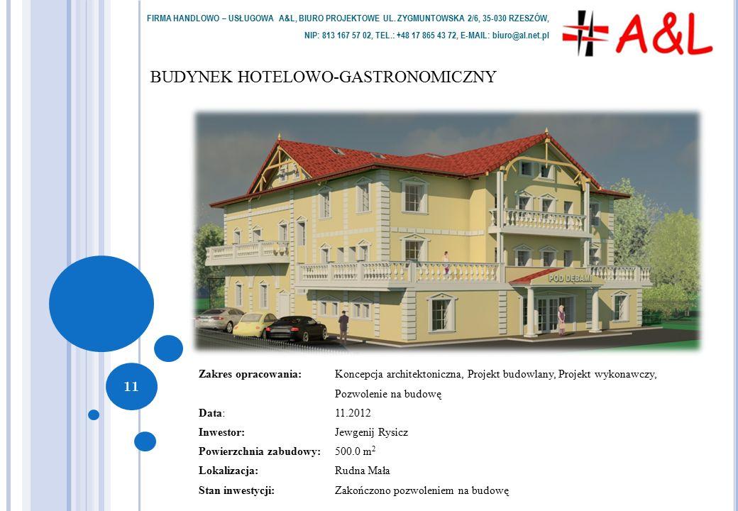 BUDYNEK HOTELOWO-GASTRONOMICZNY FIRMA HANDLOWO – USŁUGOWA A&L, BIURO PROJEKTOWE UL. ZYGMUNTOWSKA 2/6, 35-030 RZESZÓW, NIP: 813 167 57 02, TEL.: +48 17