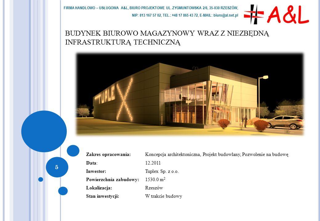 BUDYNEK BIUROWO MAGAZYNOWY WRAZ Z NIEZBĘDNĄ INFRASTRUKTURĄ TECHNICZNĄ Zakres opracowania: Koncepcja architektoniczna, Projekt budowlany, Pozwolenie na budowę Data: 12.2011 Inwestor: Tuplex Sp.