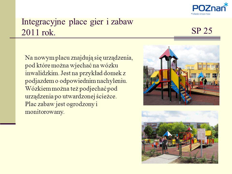 SP 25 Integracyjne place gier i zabaw 2011 rok.