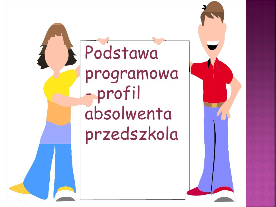 Podstawa programowa - profil absolwenta przedszkola