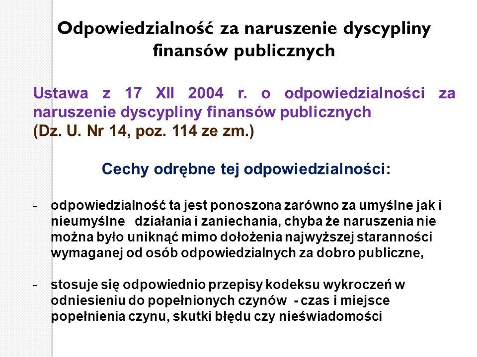 Odpowiedzialność za naruszenie dyscypliny finansów publicznych Ustawa z 17 XII 2004 r. o odpowiedzialności za naruszenie dyscypliny finansów publiczny