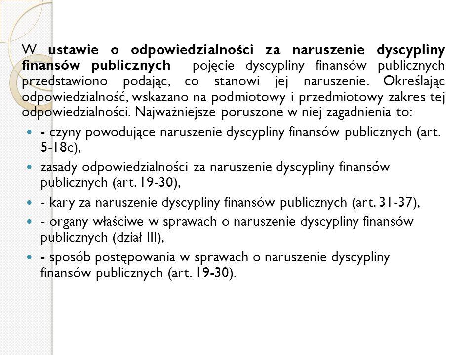 W ustawie o odpowiedzialności za naruszenie dyscypliny finansów publicznych pojęcie dyscypliny finansów publicznych przedstawiono podając, co stanowi