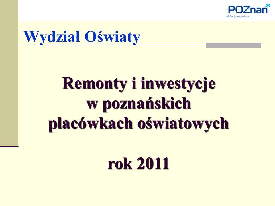 Wydział Oświaty Remonty i inwestycje w poznańskich placówkach oświatowych rok 2011