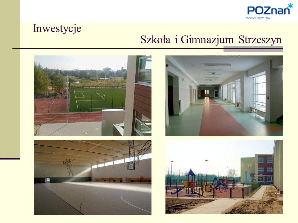 Inwestycje Szkoła i Gimnazjum Strzeszyn
