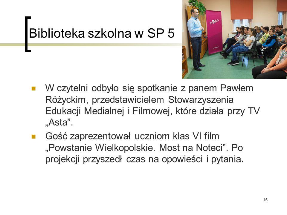 16 Biblioteka szkolna w SP 5 W czytelni odbyło się spotkanie z panem Pawłem Różyckim, przedstawicielem Stowarzyszenia Edukacji Medialnej i Filmowej, k