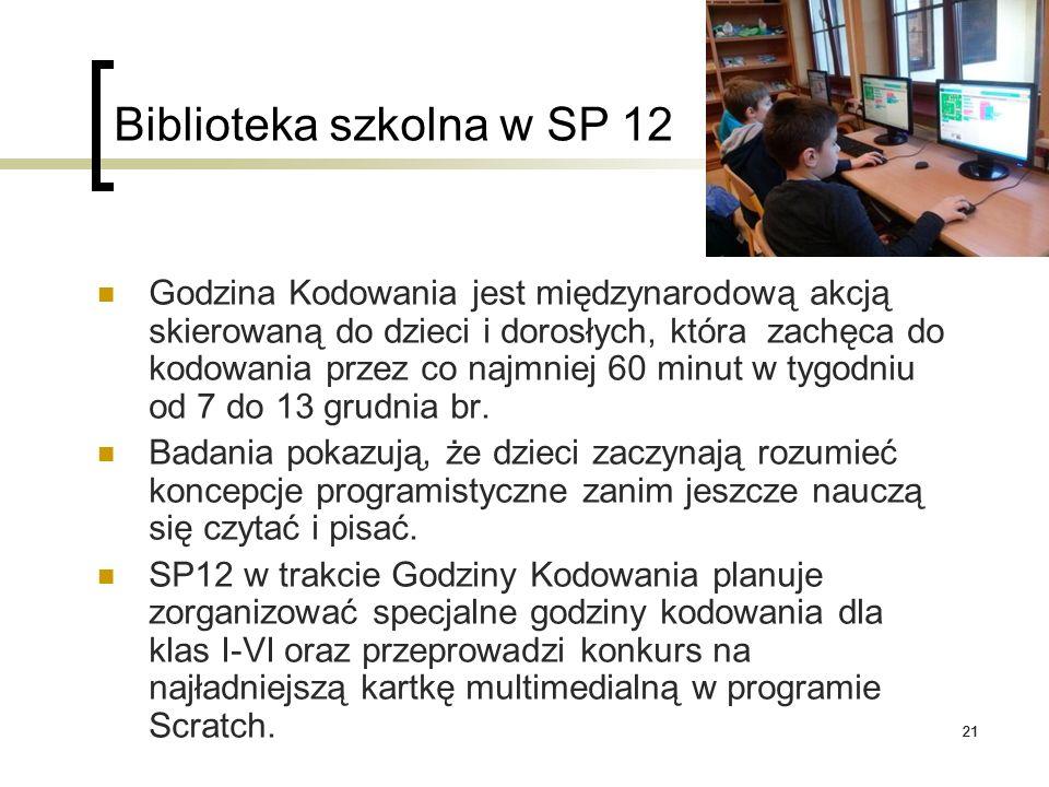 21 Biblioteka szkolna w SP 12 Godzina Kodowania jest międzynarodową akcją skierowaną do dzieci i dorosłych, która zachęca do kodowania przez co najmni