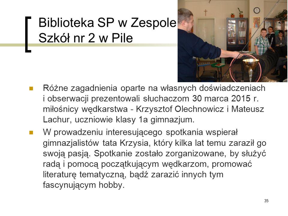 35 Różne zagadnienia oparte na własnych doświadczeniach i obserwacji prezentowali słuchaczom 30 marca 2015 r. miłośnicy wędkarstwa - Krzysztof Olechno