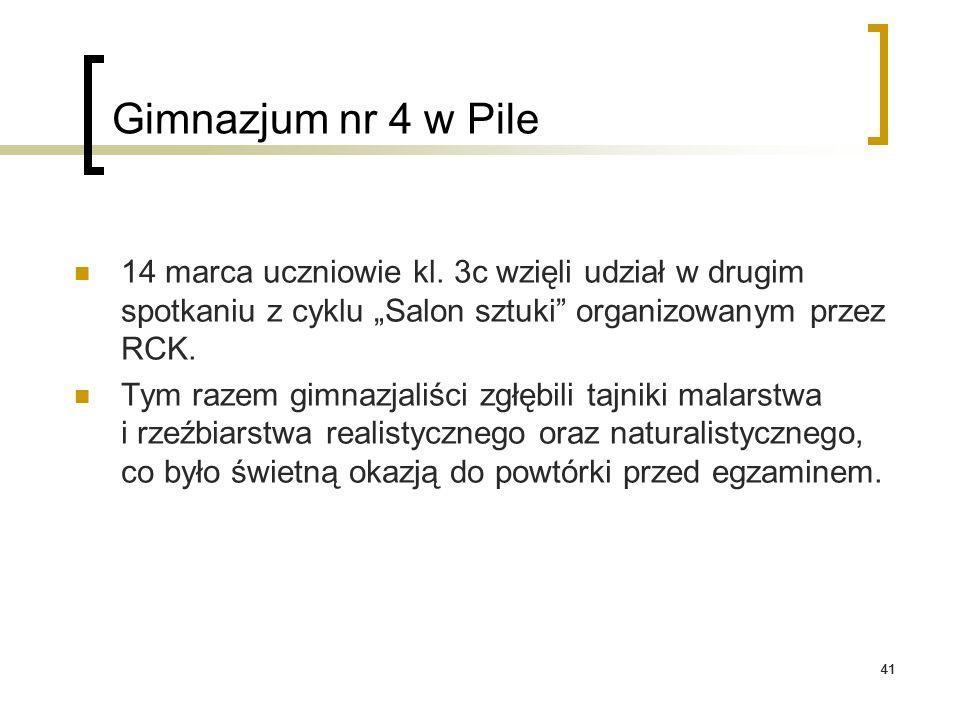 """41 Gimnazjum nr 4 w Pile 14 marca uczniowie kl. 3c wzięli udział w drugim spotkaniu z cyklu """"Salon sztuki"""" organizowanym przez RCK. Tym razem gimnazja"""