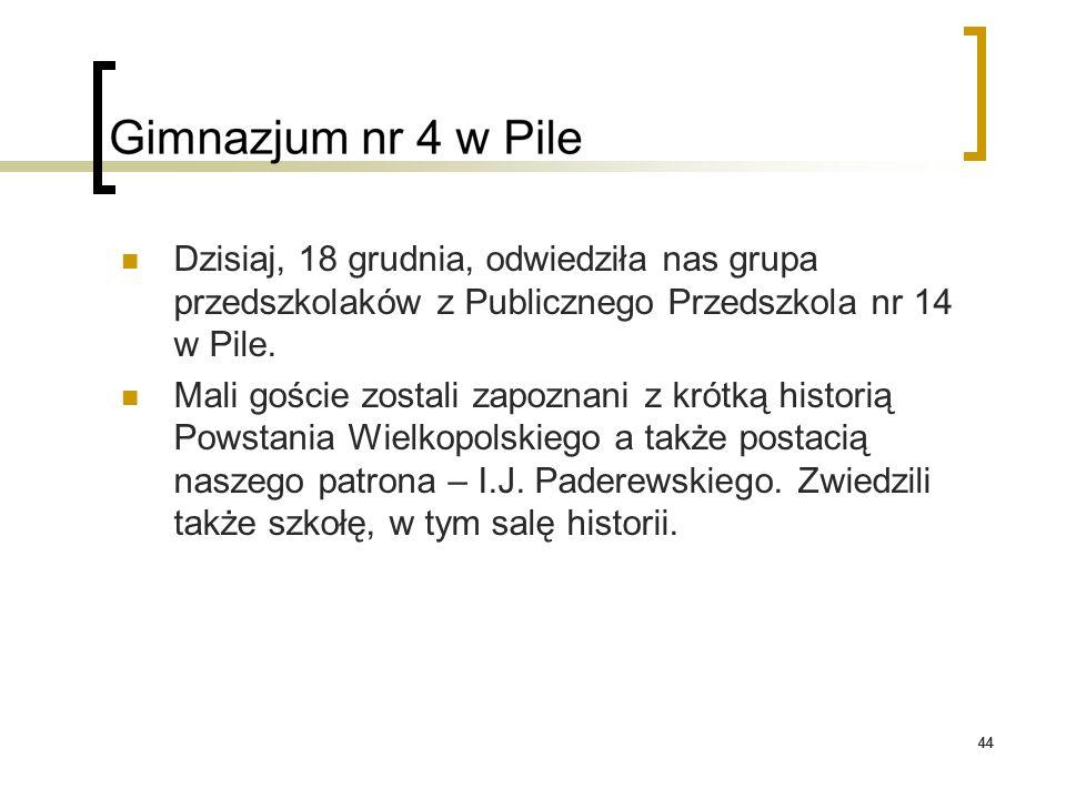 44 Dzisiaj, 18 grudnia, odwiedziła nas grupa przedszkolaków z Publicznego Przedszkola nr 14 w Pile. Mali goście zostali zapoznani z krótką historią Po