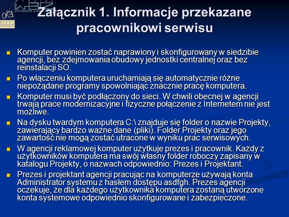 Do wykonania zadania wykorzystaj: Informacje przekazane przez prezesa agencji pracownikowi serwisu komputerowego - Załącznik 1.