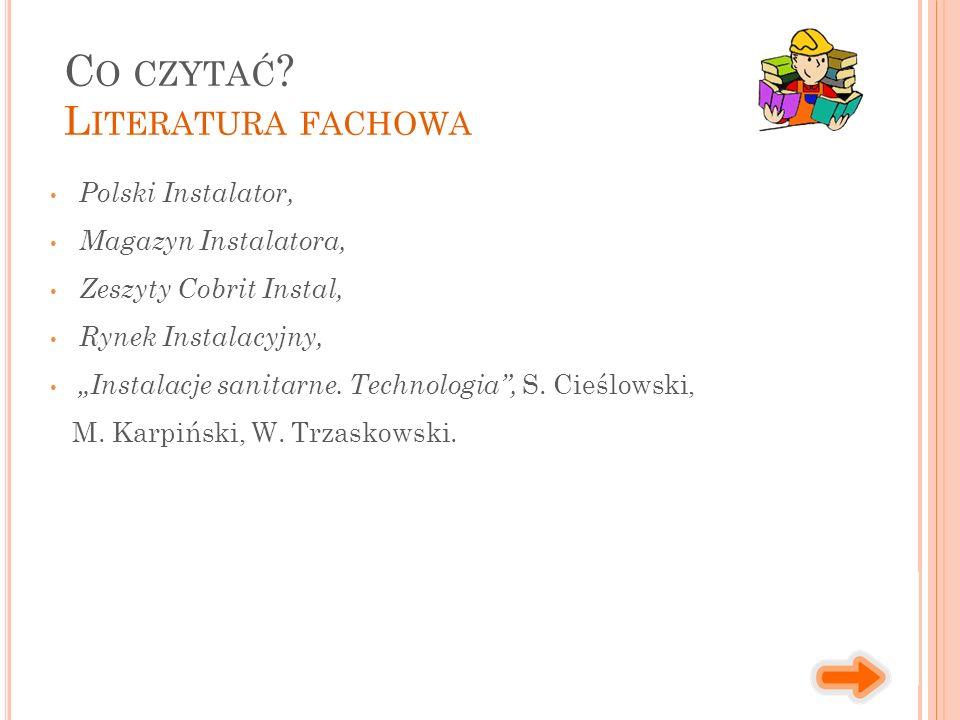 """Polski Instalator, Magazyn Instalatora, Zeszyty Cobrit Instal, Rynek Instalacyjny, """"Instalacje sanitarne. Technologia"""", S. Cieślowski, M. Karpiński, W"""