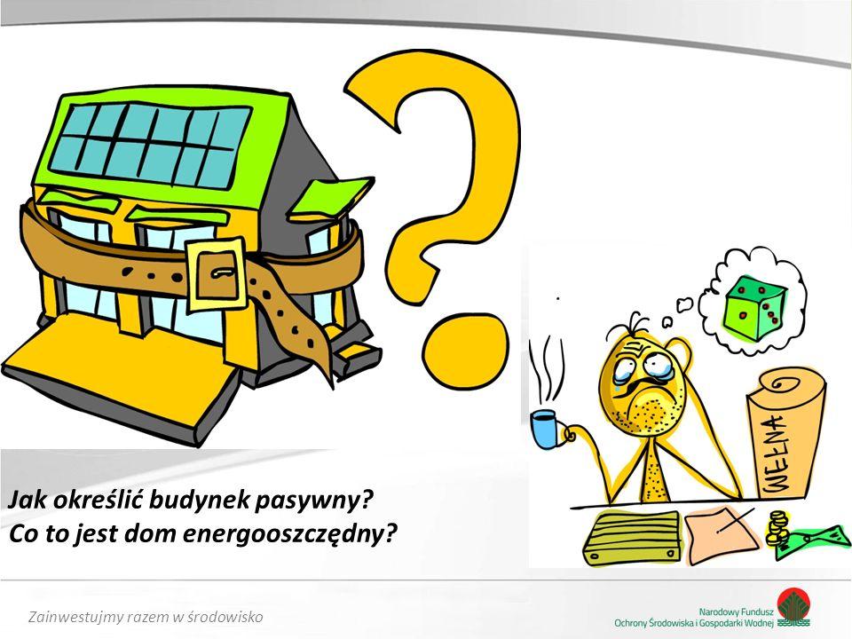 Zainwestujmy razem w środowisko Jak określić budynek pasywny Co to jest dom energooszczędny