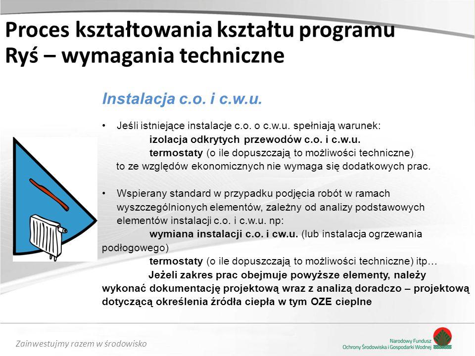 Zainwestujmy razem w środowisko Instalacja c.o. i c.w.u. Jeśli istniejące instalacje c.o. o c.w.u. spełniają warunek: izolacja odkrytych przewodów c.o