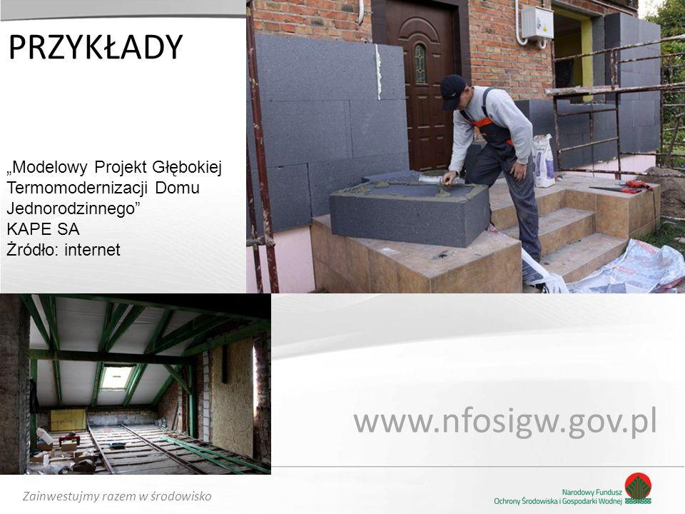 """Zainwestujmy razem w środowisko PRZYKŁADY www.nfosigw.gov.pl """"Modelowy Projekt Głębokiej Termomodernizacji Domu Jednorodzinnego KAPE SA Żródło: internet"""