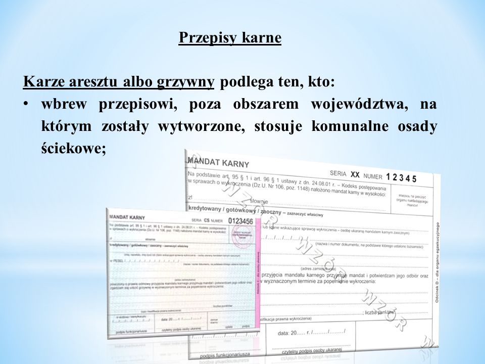 Przepisy karne Karze aresztu albo grzywny podlega ten, kto: wbrew przepisowi, poza obszarem województwa, na którym zostały wytworzone, stosuje komunal