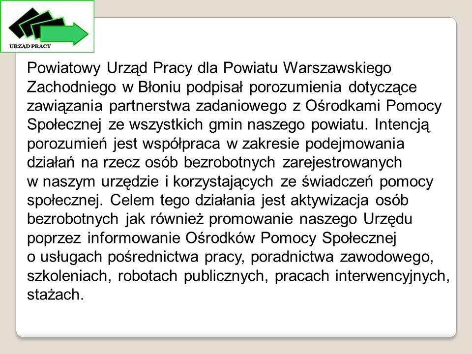 Powiatowy Urząd Pracy dla Powiatu Warszawskiego Zachodniego w Błoniu podpisał porozumienia dotyczące zawiązania partnerstwa zadaniowego z Ośrodkami Pomocy Społecznej ze wszystkich gmin naszego powiatu.
