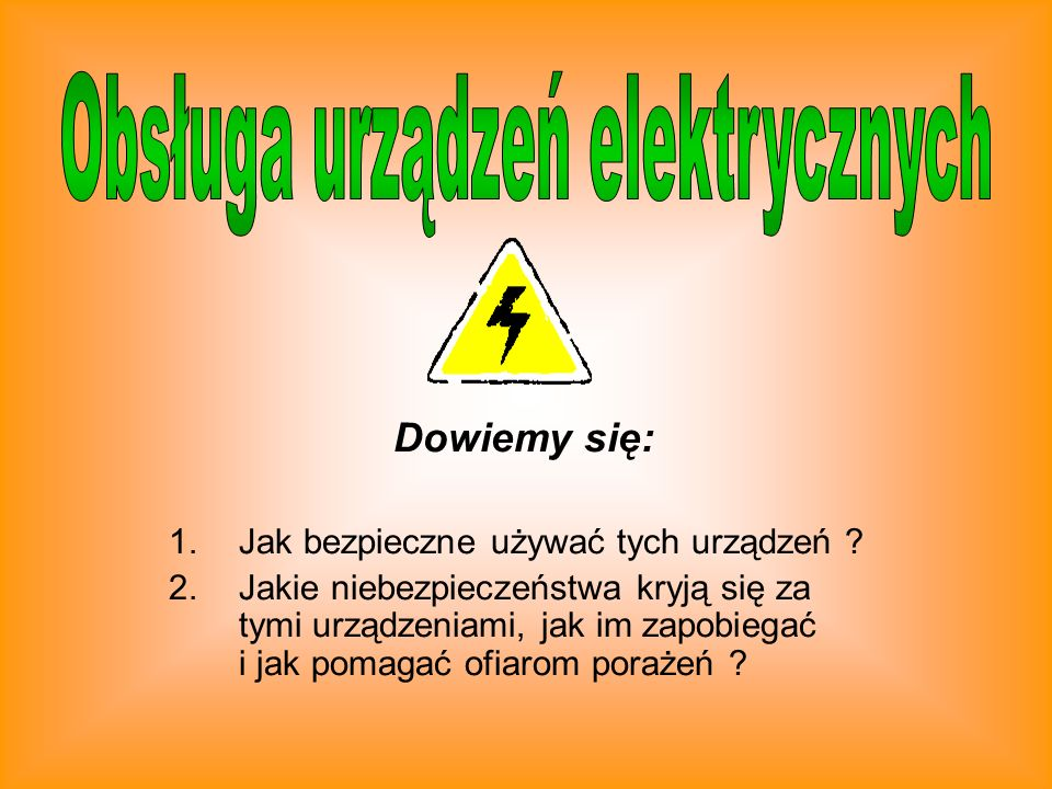 Przed użyciem dowolnego urządzenia elektrycznego zawsze należy sprawdzić, czy jego obudowa lub przewód zasilający nie są uszkodzone.