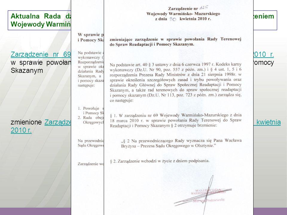 Aktualna Rada działa zgodnie z obowiązującymi przepisami i zarządzeniem Wojewody Warmińsko-Mazurskiego: Zarządzenie nr 69 Wojewody Warmińsko-Mazurskiego z dnia 18 marca 2010 r.