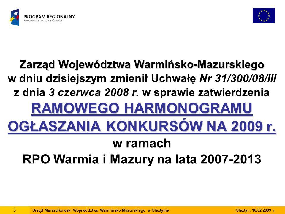 Zarząd Województwa Warmińsko-Mazurskiego RAMOWEGO HARMONOGRAMU OGŁASZANIA KONKURSÓW NA 2009 r.