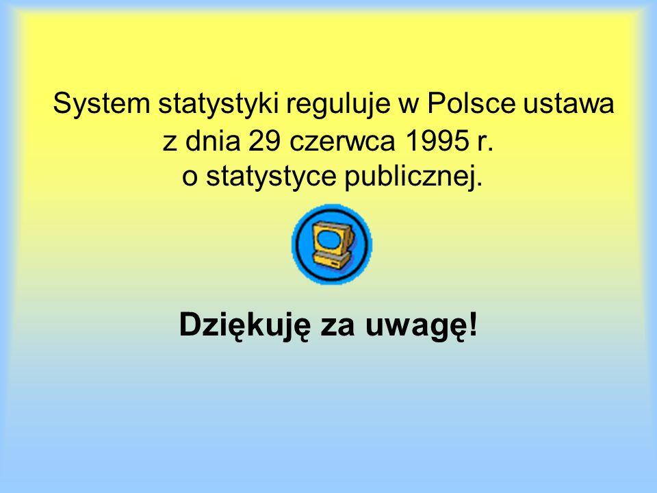 System statystyki reguluje w Polsce ustawa z dnia 29 czerwca 1995 r.