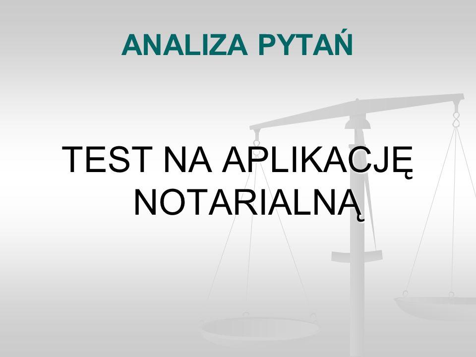 ANALIZA PYTAŃ TEST NA APLIKACJĘ NOTARIALNĄ