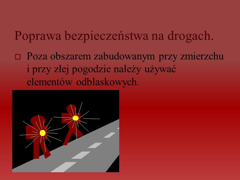 Poprawa bezpieczeństwa na drogach.