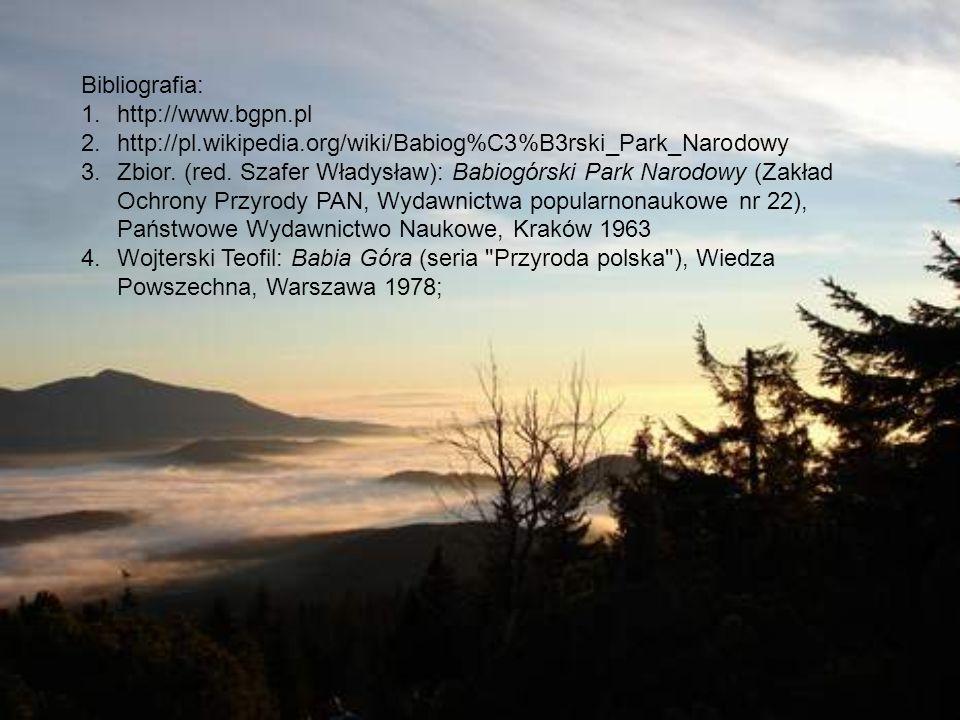 Bibliografia: 1.http://www.bgpn.pl 2.http://pl.wikipedia.org/wiki/Babiog%C3%B3rski_Park_Narodowy 3.Zbior.