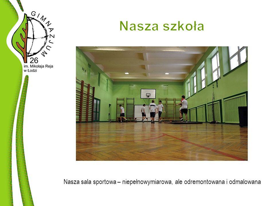 Nasza sala sportowa – niepełnowymiarowa, ale odremontowana i odmalowana