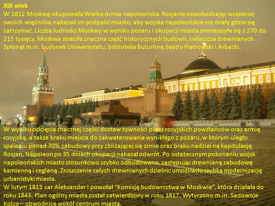 XIX wiek W 1812 Moskwę okupowała Wielka Armia napoleońska.