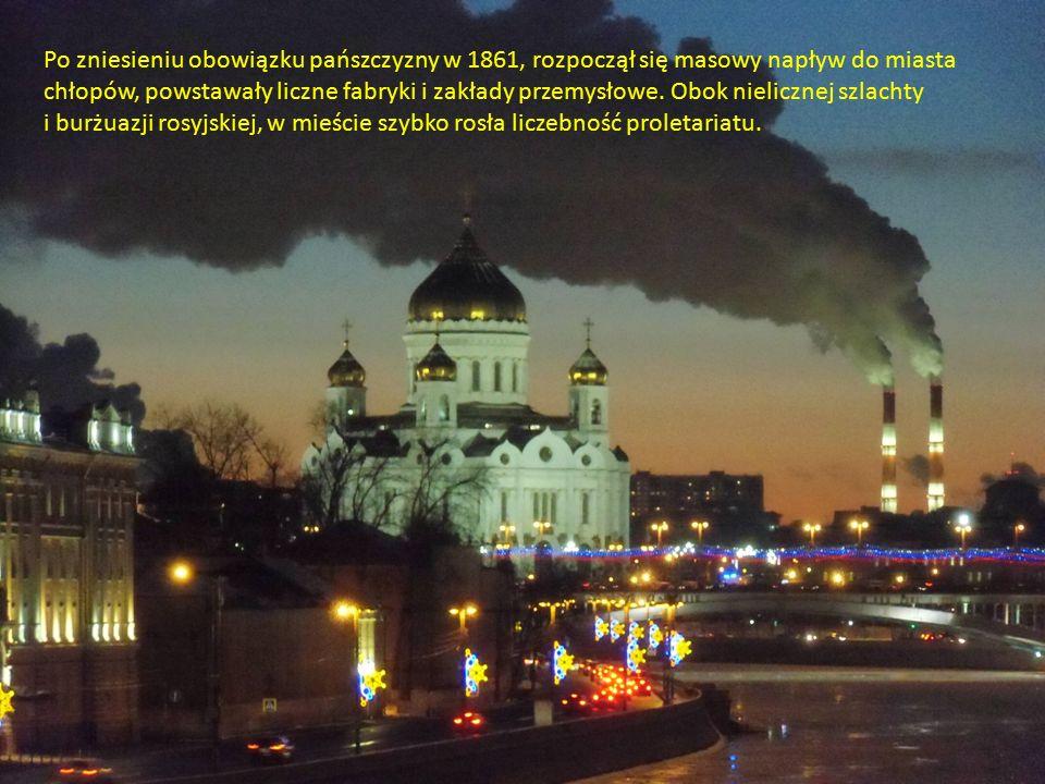 Po zniesieniu obowiązku pańszczyzny w 1861, rozpoczął się masowy napływ do miasta chłopów, powstawały liczne fabryki i zakłady przemysłowe.