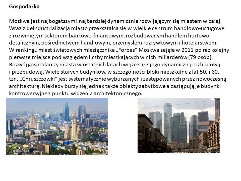 Gospodarka Moskwa jest najbogatszym i najbardziej dynamicznie rozwijającym się miastem w całej.