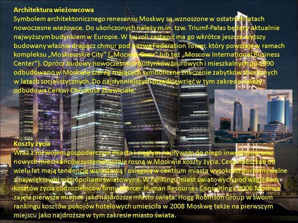 Architektura wieżowcowa Symbolem architektonicznego renesansu Moskwy są wznoszone w ostatnich latach nowoczesne wieżowce.