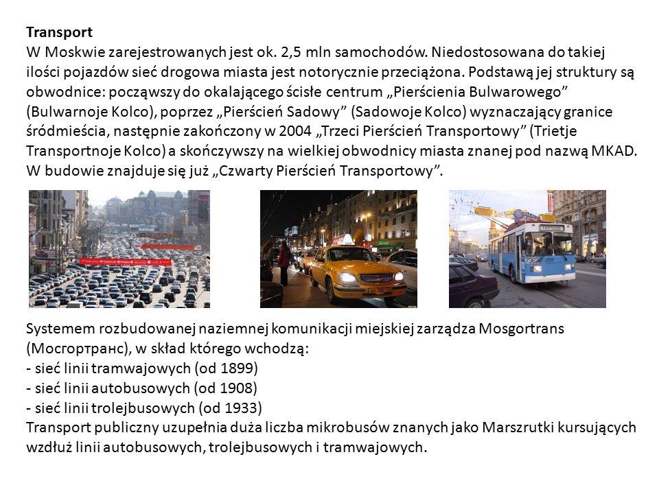 Transport W Moskwie zarejestrowanych jest ok. 2,5 mln samochodów.