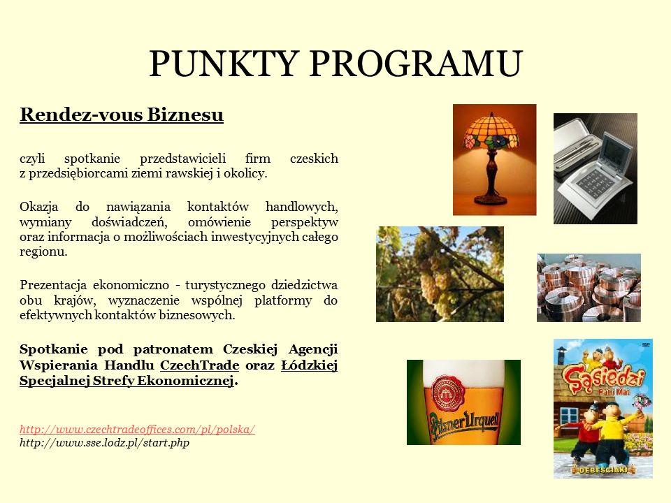 PUNKTY PROGRAMU Rendez-vous Biznesu czyli spotkanie przedstawicieli firm czeskich z przedsiębiorcami ziemi rawskiej i okolicy. Okazja do nawiązania ko