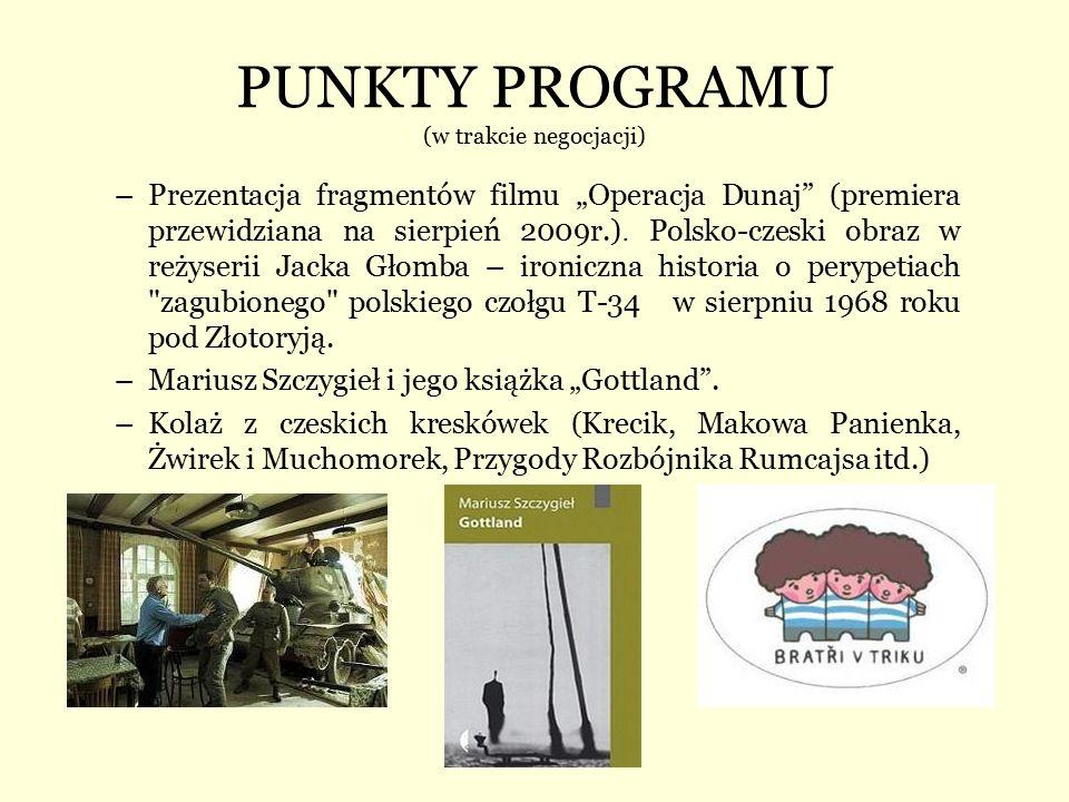 """PUNKTY PROGRAMU (w trakcie negocjacji) –Prezentacja fragmentów filmu """"Operacja Dunaj"""" (premiera przewidziana na sierpień 2009r.). Polsko-czeski obraz"""