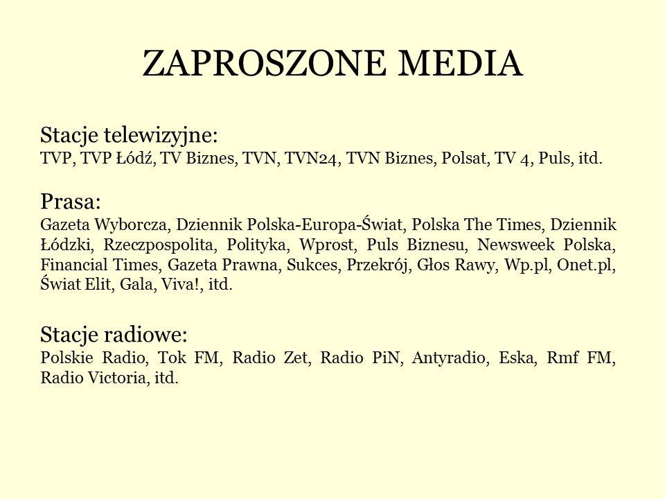 ZAPROSZONE MEDIA Stacje telewizyjne: TVP, TVP Łódź, TV Biznes, TVN, TVN24, TVN Biznes, Polsat, TV 4, Puls, itd.