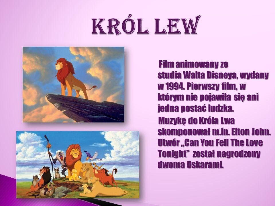 Film animowany ze studia Walta Disneya, wydany w 1994. Pierwszy film, w którym nie pojawiła się ani jedna postać ludzka. Film animowany ze studia Walt