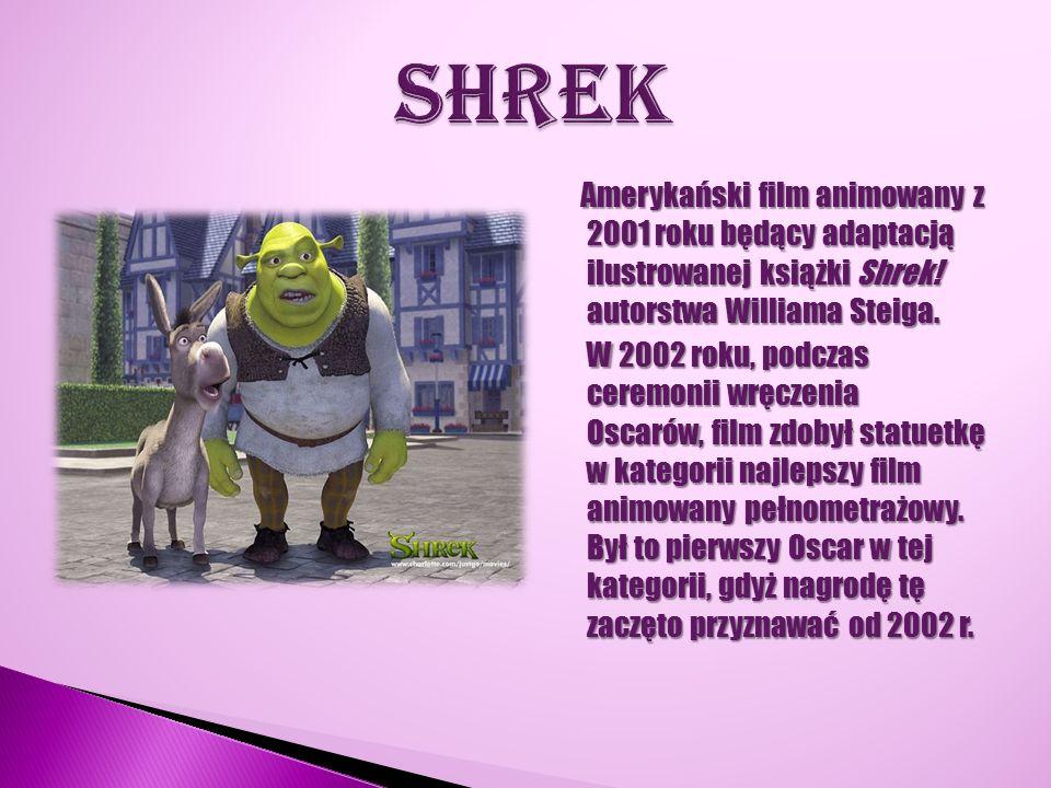 Amerykański film animowany z 2001 roku będący adaptacją ilustrowanej książki Shrek! autorstwa Williama Steiga. Amerykański film animowany z 2001 roku