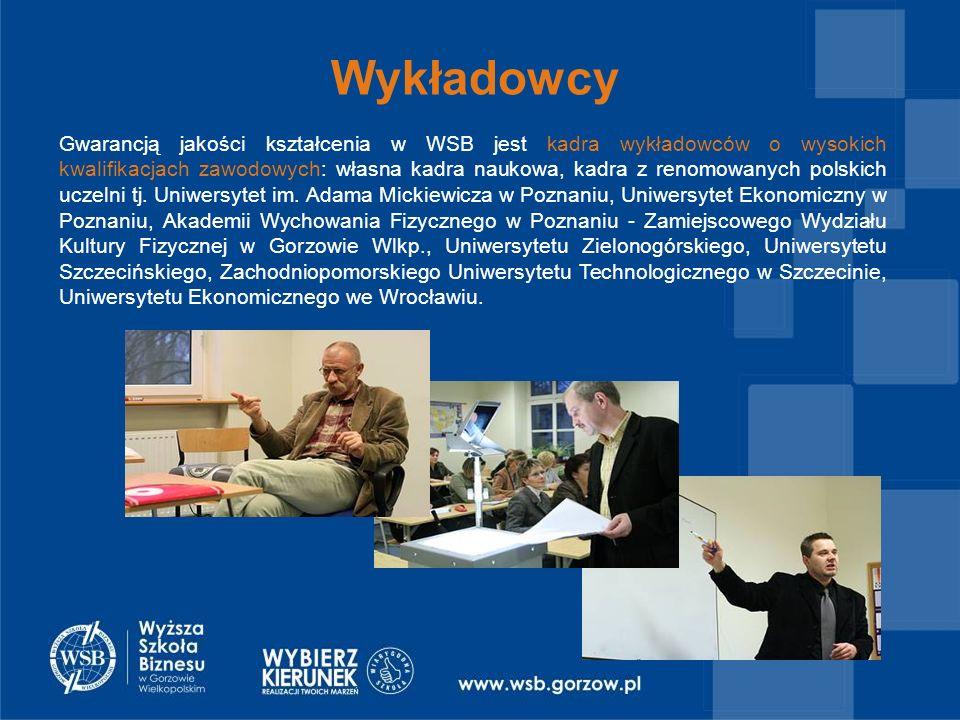 Wykładowcy Gwarancją jakości kształcenia w WSB jest kadra wykładowców o wysokich kwalifikacjach zawodowych: własna kadra naukowa, kadra z renomowanych polskich uczelni tj.
