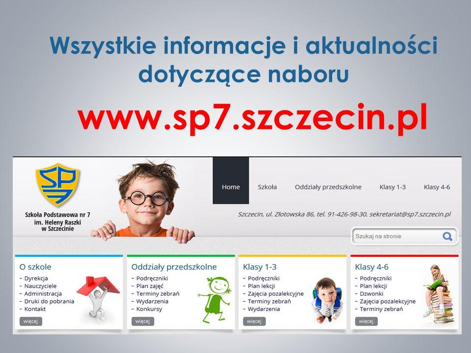 Wszystkie informacje i aktualności dotyczące naboru www.sp7.szczecin.pl
