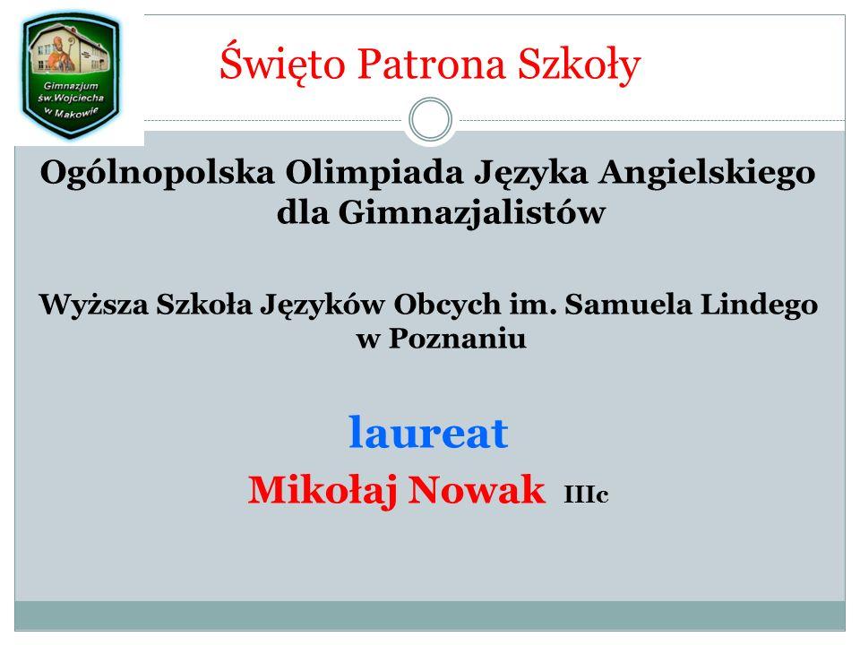 Święto Patrona Szkoły Ogólnopolska Olimpiada Języka Angielskiego dla Gimnazjalistów Wyższa Szkoła Języków Obcych im.