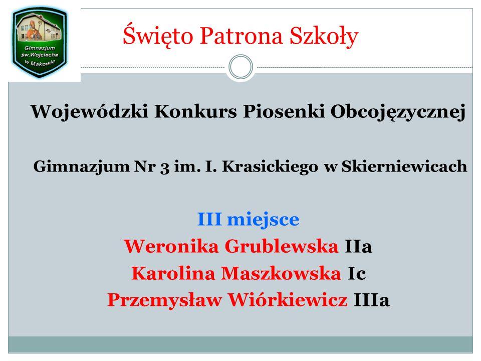 Święto Patrona Szkoły Wojewódzki Konkurs Piosenki Obcojęzycznej Gimnazjum Nr 3 im.