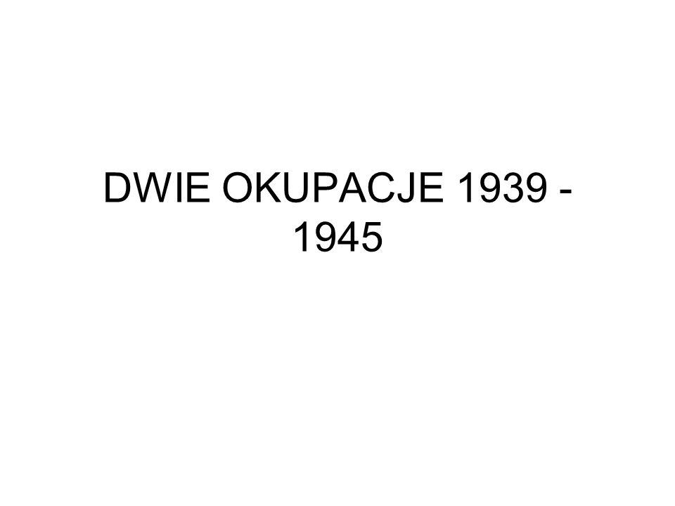 DWIE OKUPACJE 1939 - 1945