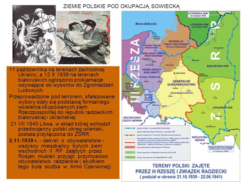 ZIEMIE POLSKIE POD OKUPACJĄ SOWIECKĄ 11 października na terenach zachodniej Ukrainy, a 12 X 1939 na terenach białoruskich ogłoszono proklamacje wzywające do wyborów do Zgromadzeń Ludowych.