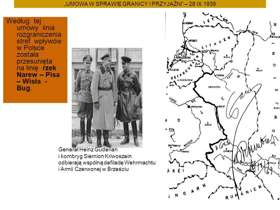 """""""UMOWA W SPRAWIE GRANICY I PRZYJAŹNI – 28 IX 1939 Według tej umowy linia rozgraniczenia stref wpływów w Polsce została przesunięta na linię rzek Narew – Pisa – Wisła - Bug."""