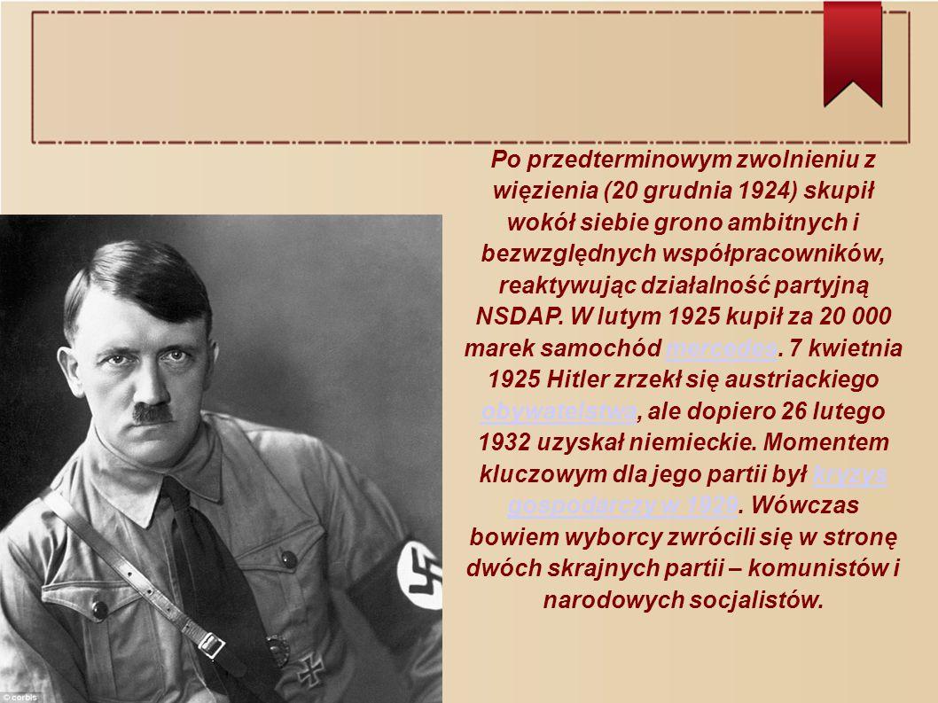 Po przedterminowym zwolnieniu z więzienia (20 grudnia 1924) skupił wokół siebie grono ambitnych i bezwzględnych współpracowników, reaktywując działalność partyjną NSDAP.