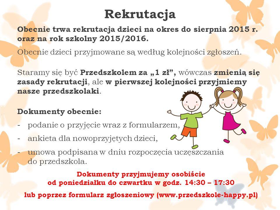 Rekrutacja Obecnie trwa rekrutacja dzieci na okres do sierpnia 2015 r.