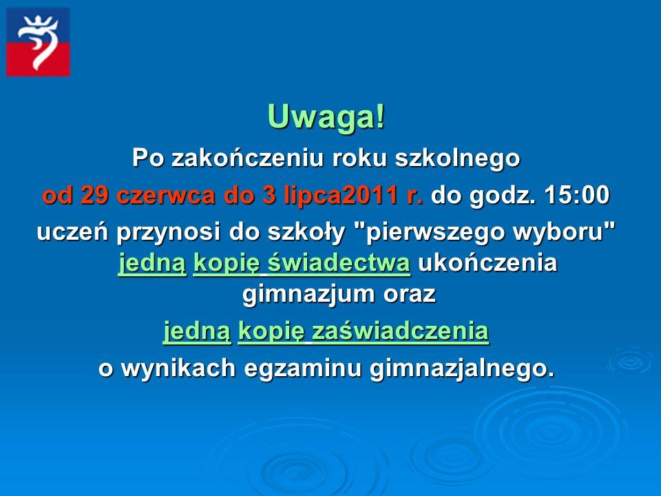 Uwaga. Po zakończeniu roku szkolnego od 29 czerwca do 3 lipca2011 r.