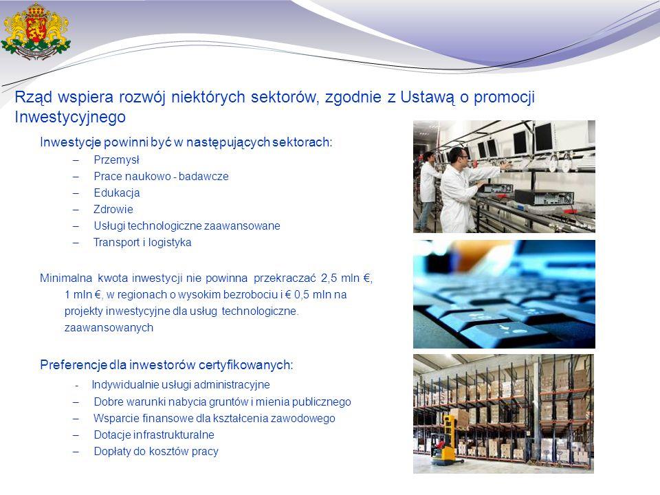 Inwestycje powinni być w następujących sektorach: –Przemysł –Prace naukowo - badawcze –Edukacja –Zdrowie –Usługi technologiczne zaawansowane –Transport i logistyka Minimalna kwota inwestycji nie powinna przekraczać 2,5 mln €, 1 mln €, w regionach o wysokim bezrobociu i € 0,5 mln na projekty inwestycyjne dla usług technologiczne.
